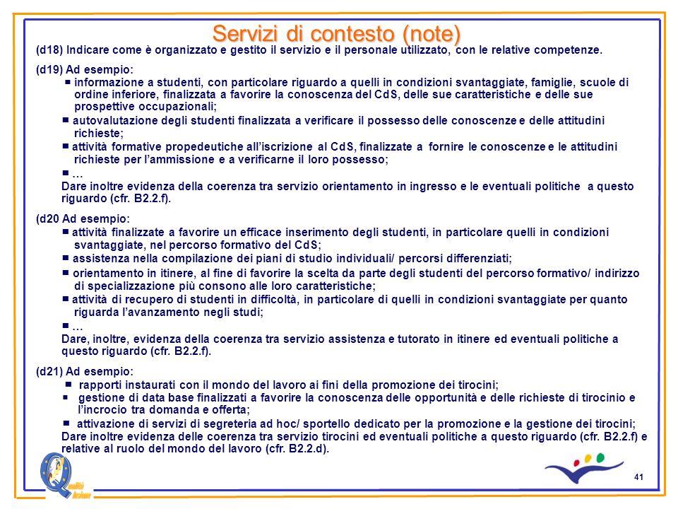 41 Servizi di contesto (note) (d18) Indicare come è organizzato e gestito il servizio e il personale utilizzato, con le relative competenze. (d19) Ad