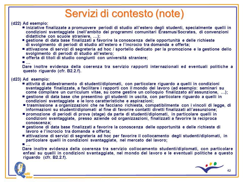 42 Servizi di contesto (note) (d22) Ad esempio: iniziative finalizzate a promuovere periodi di studio allestero degli studenti, specialmente quelli in