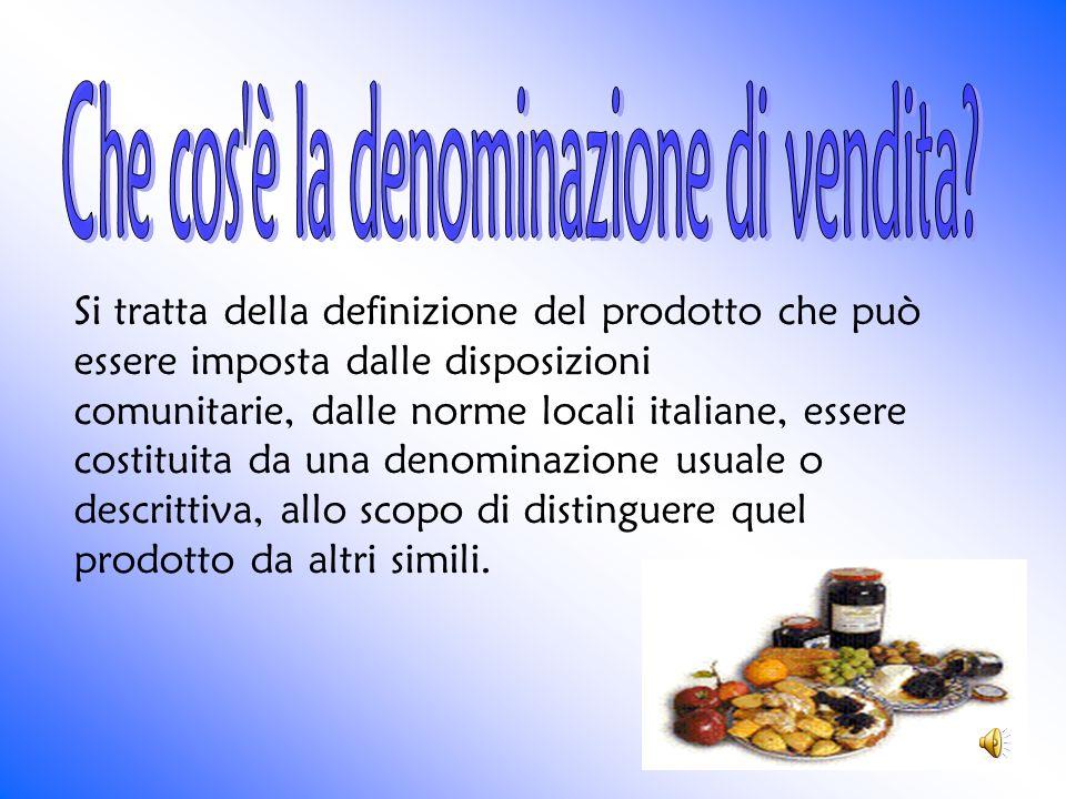 Si tratta della definizione del prodotto che può essere imposta dalle disposizioni comunitarie, dalle norme locali italiane, essere costituita da una