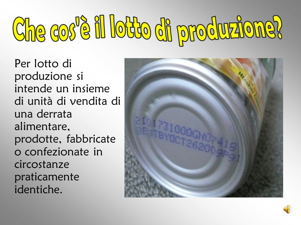 Per lotto di produzione si intende un insieme di unità di vendita di una derrata alimentare, prodotte, fabbricate o confezionate in circostanze pratic