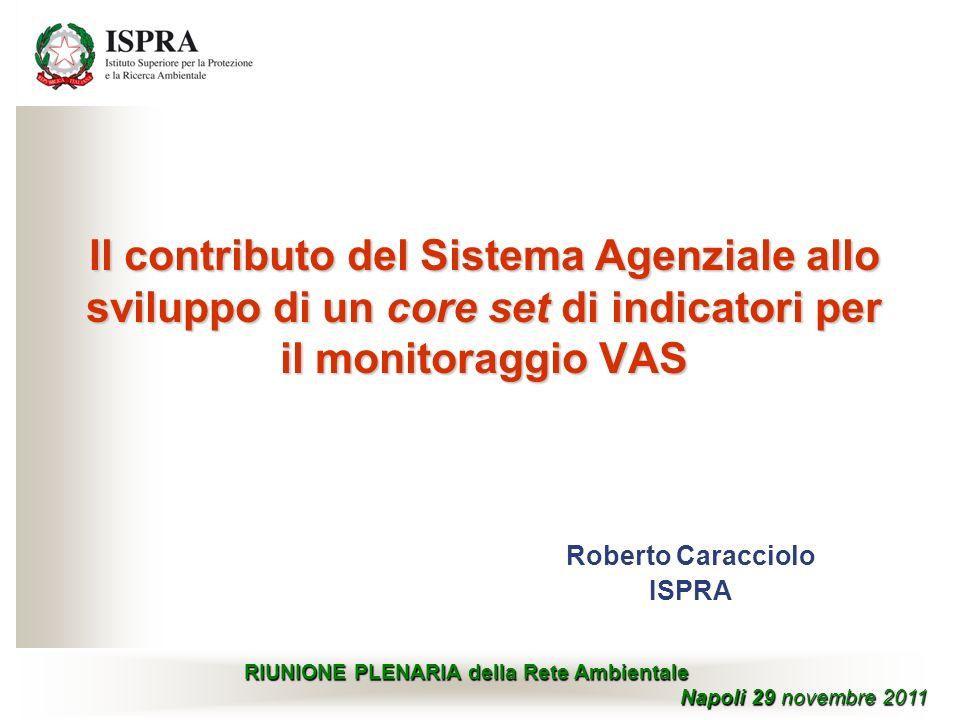 Il contributo del Sistema Agenziale allo sviluppo di un core set di indicatori per il monitoraggio VAS RIUNIONE PLENARIA della Rete Ambientale Napoli