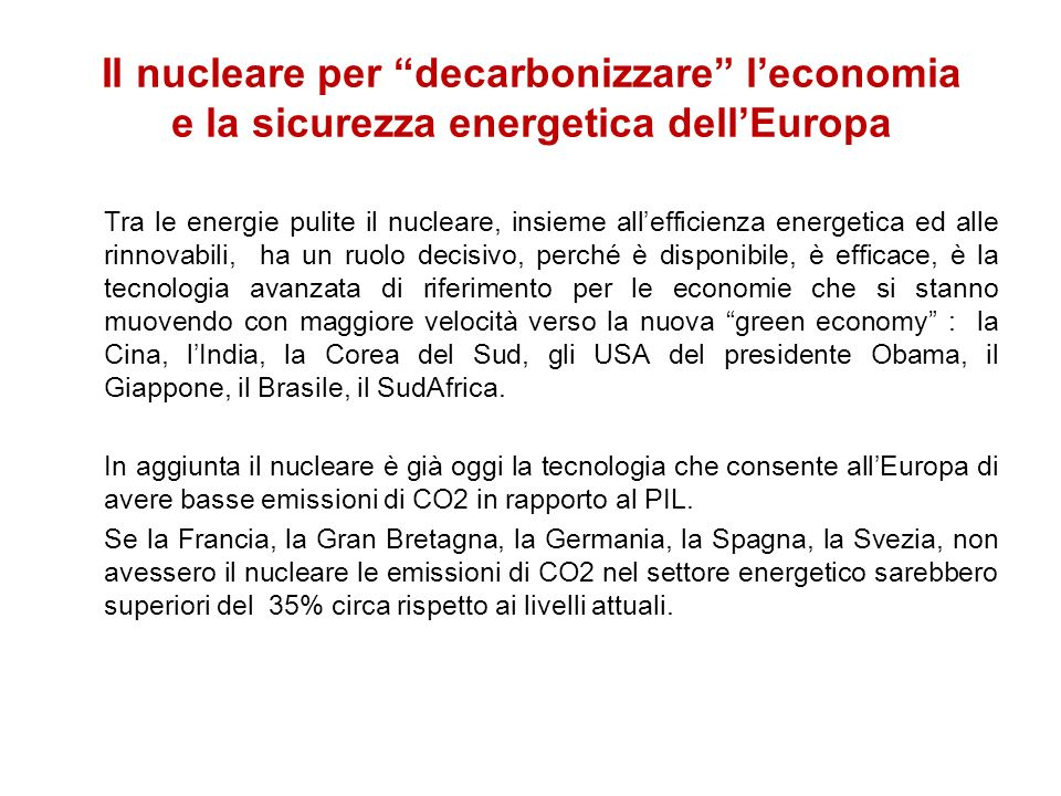 Il nucleare per decarbonizzare leconomia e la sicurezza energetica dellEuropa Tra le energie pulite il nucleare, insieme allefficienza energetica ed a