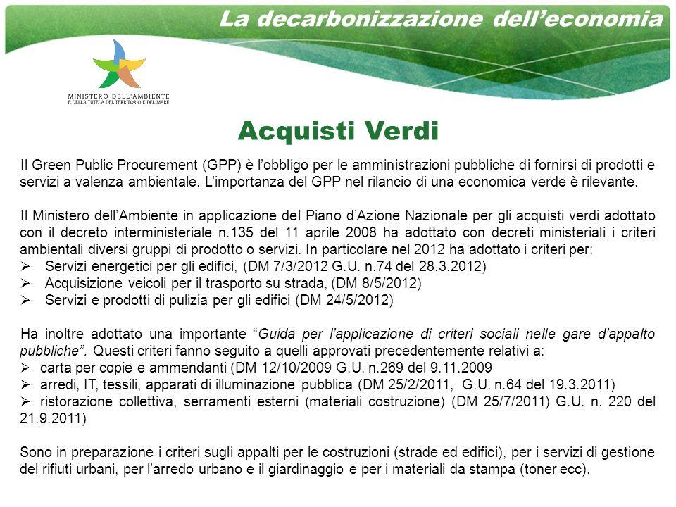 Acquisti Verdi Il Green Public Procurement (GPP) è lobbligo per le amministrazioni pubbliche di fornirsi di prodotti e servizi a valenza ambientale.