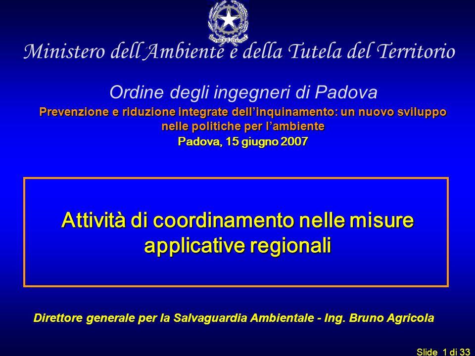 Slide 1 di 33 Ministero dell Ambiente e della Tutela del Territorio Ordine degli ingegneri di Padova Prevenzione e riduzione integrate dellinquinament