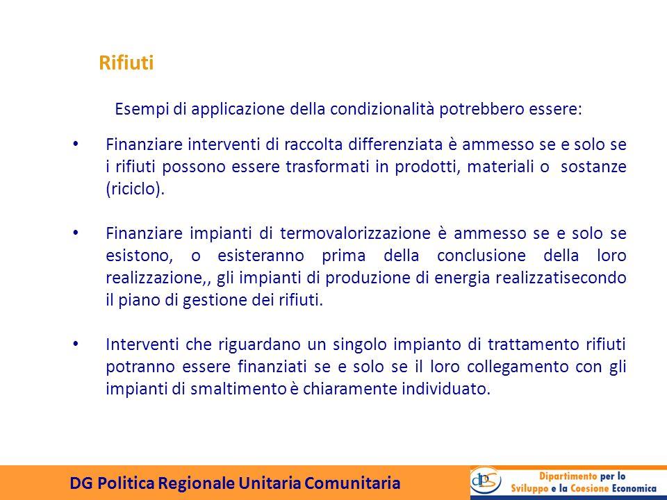 DG Politica Regionale Unitaria Comunitaria Finanziare interventi di raccolta differenziata è ammesso se e solo se i rifiuti possono essere trasformati in prodotti, materiali o sostanze (riciclo).