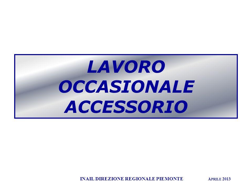 LAVORO OCCASIONALE ACCESSORIO INAIL DIREZIONE REGIONALE PIEMONTE A PRILE 2013