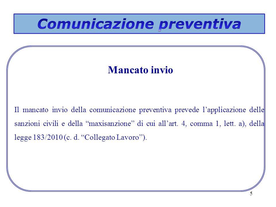 5 Il mancato invio della comunicazione preventiva prevede lapplicazione delle sanzioni civili e della maxisanzione di cui allart. 4, comma 1, lett. a)