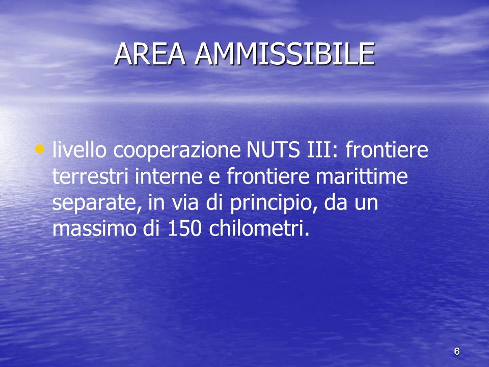 6 AREA AMMISSIBILE livello cooperazione NUTS III: frontiere terrestri interne e frontiere marittime separate, in via di principio, da un massimo di 15