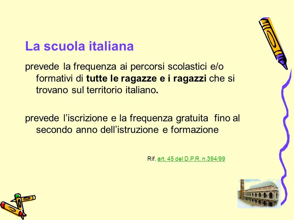 34 La scuola italiana prevede la frequenza ai percorsi scolastici e/o formativi di tutte le ragazze e i ragazzi che si trovano sul territorio italiano