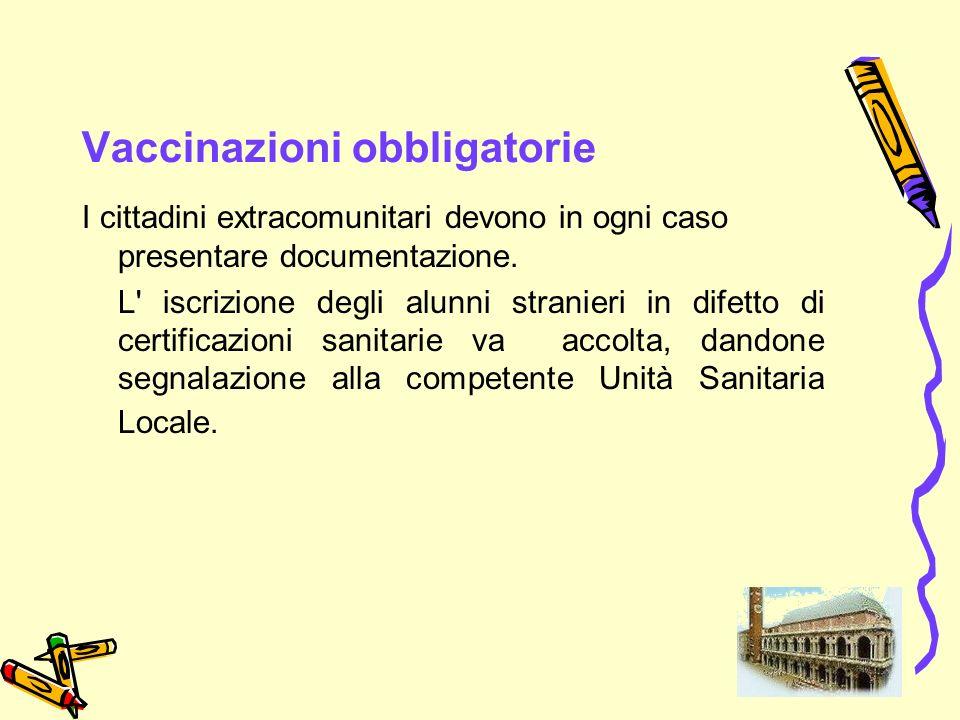 37 Vaccinazioni obbligatorie I cittadini extracomunitari devono in ogni caso presentare documentazione. L' iscrizione degli alunni stranieri in difett