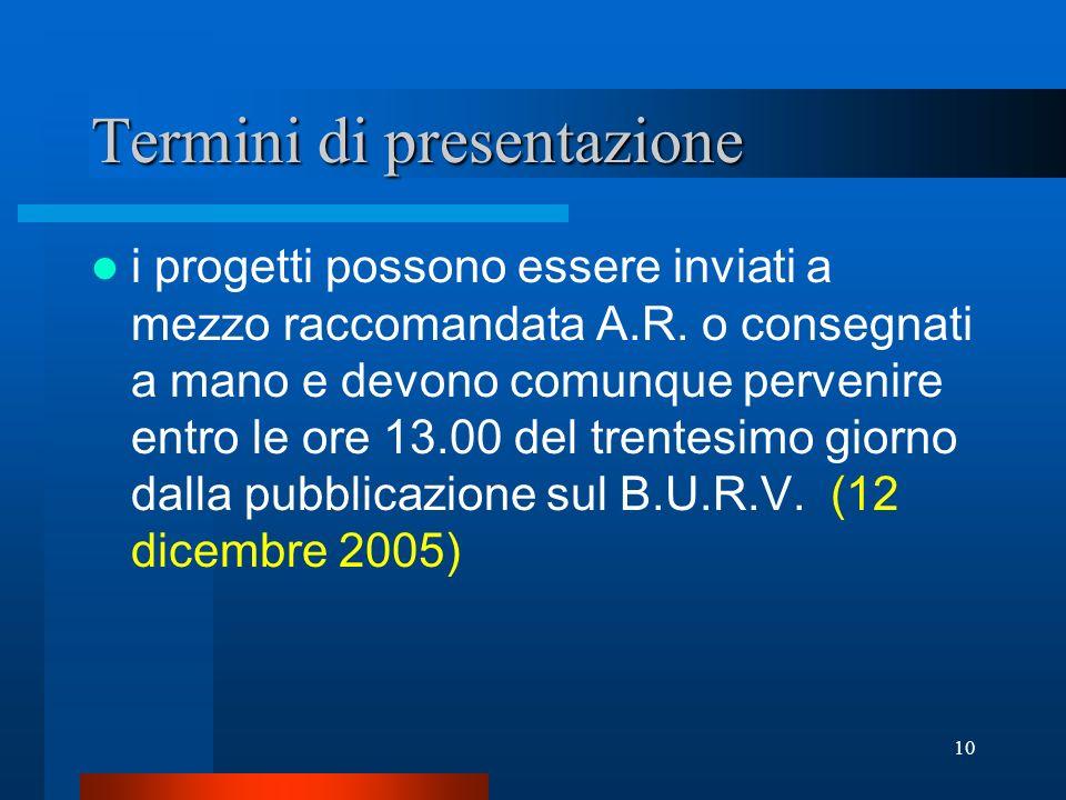 10 Termini di presentazione i progetti possono essere inviati a mezzo raccomandata A.R.