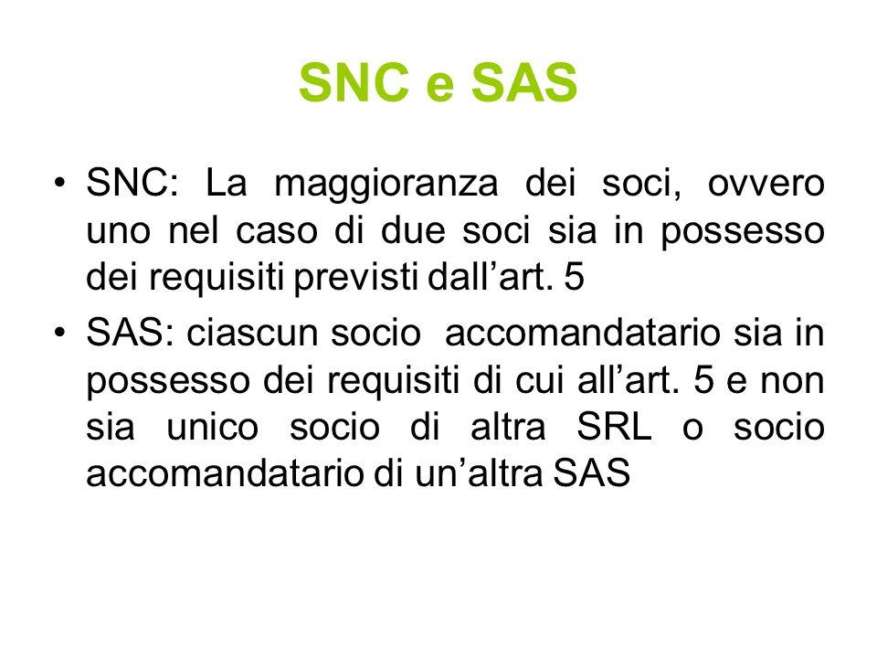 SNC e SAS SNC: La maggioranza dei soci, ovvero uno nel caso di due soci sia in possesso dei requisiti previsti dallart.