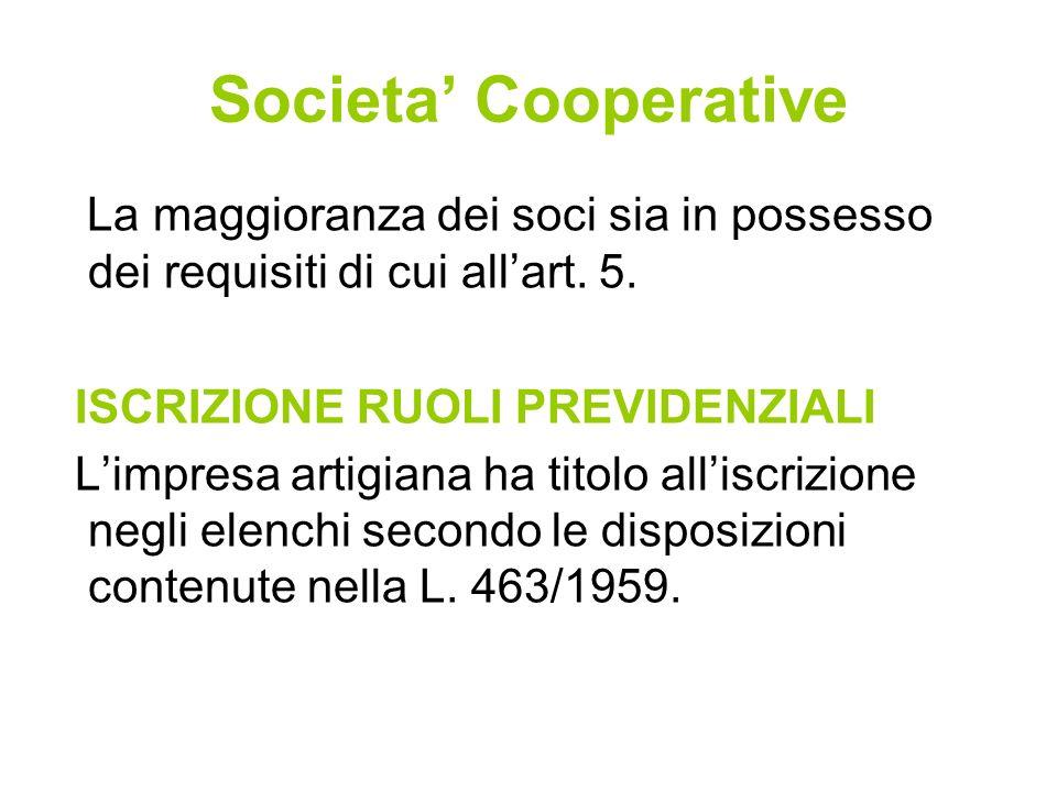 Societa Cooperative La maggioranza dei soci sia in possesso dei requisiti di cui allart.