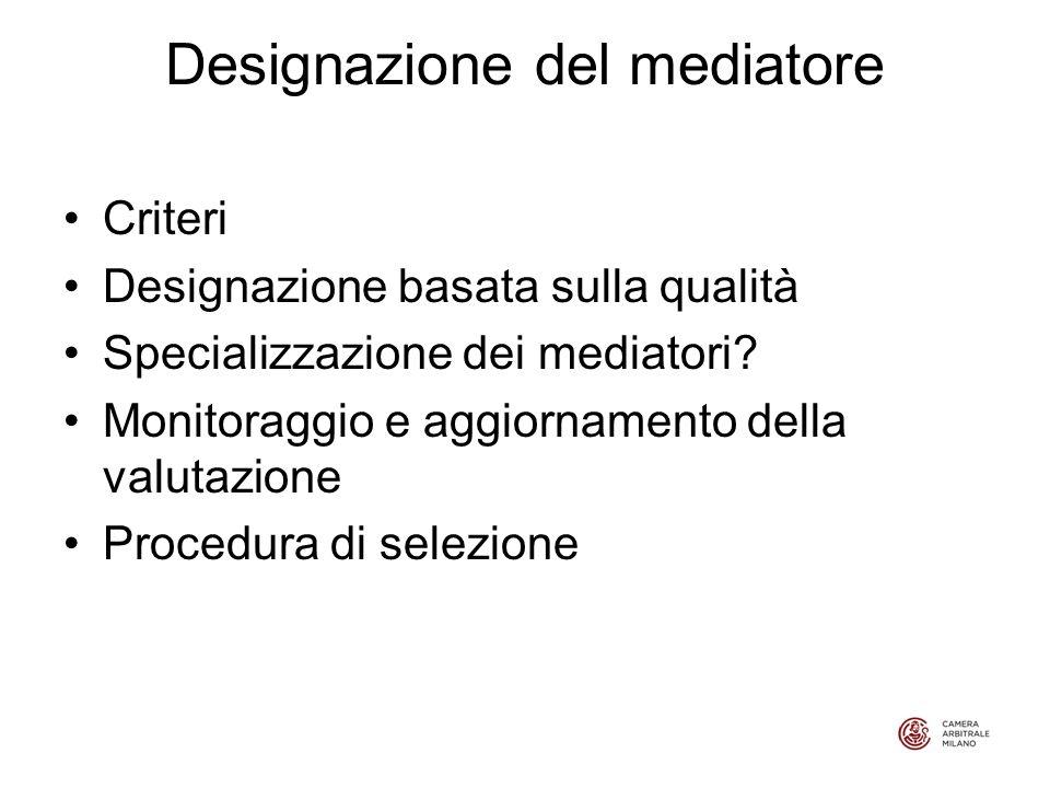 Designazione del mediatore Criteri Designazione basata sulla qualità Specializzazione dei mediatori.