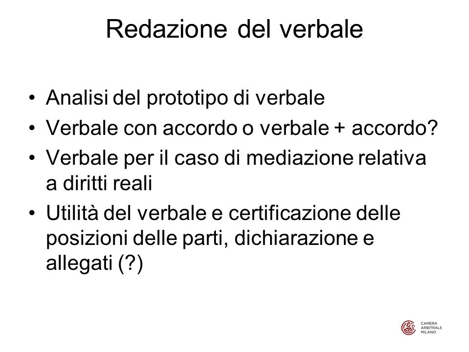 Redazione del verbale Analisi del prototipo di verbale Verbale con accordo o verbale + accordo.