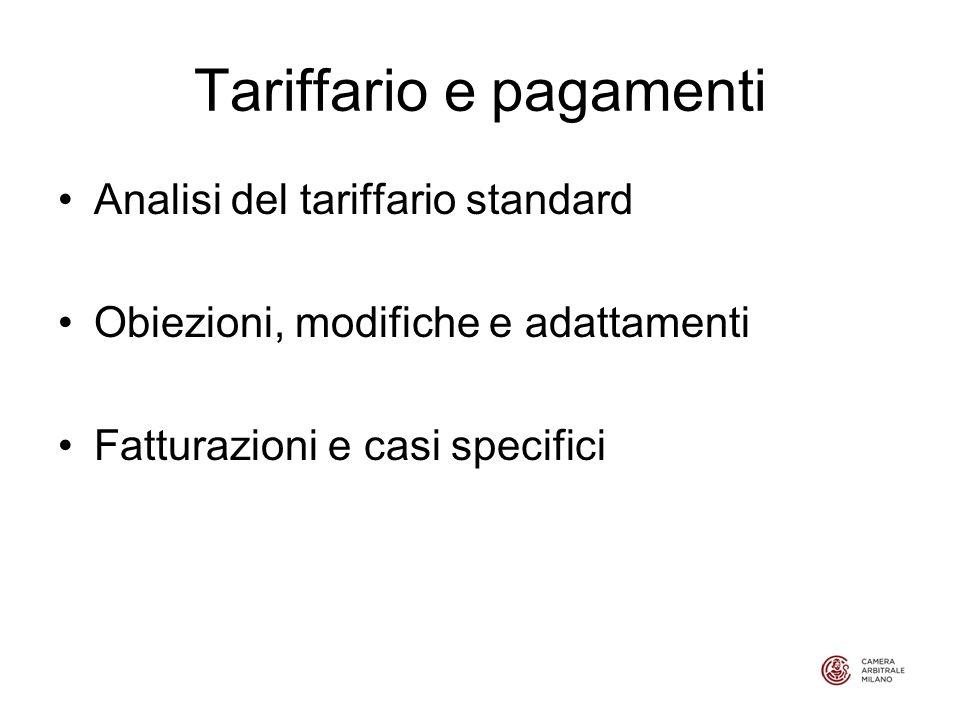 Tariffario e pagamenti Analisi del tariffario standard Obiezioni, modifiche e adattamenti Fatturazioni e casi specifici