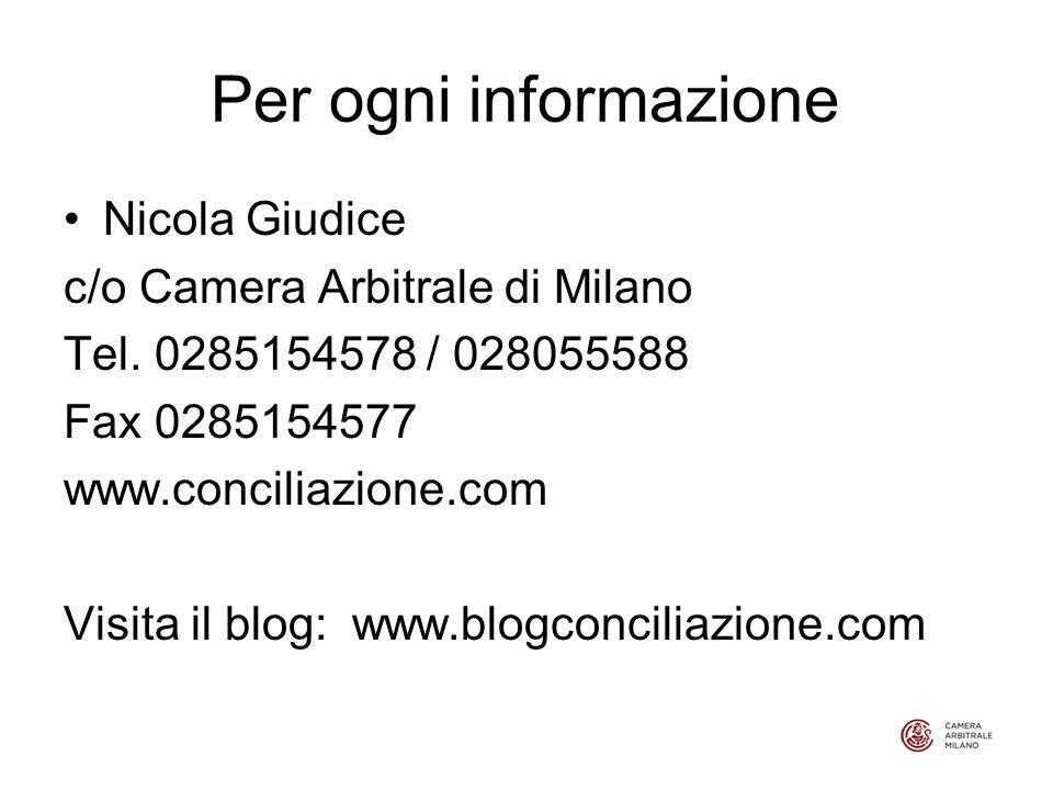 Per ogni informazione Nicola Giudice c/o Camera Arbitrale di Milano Tel.