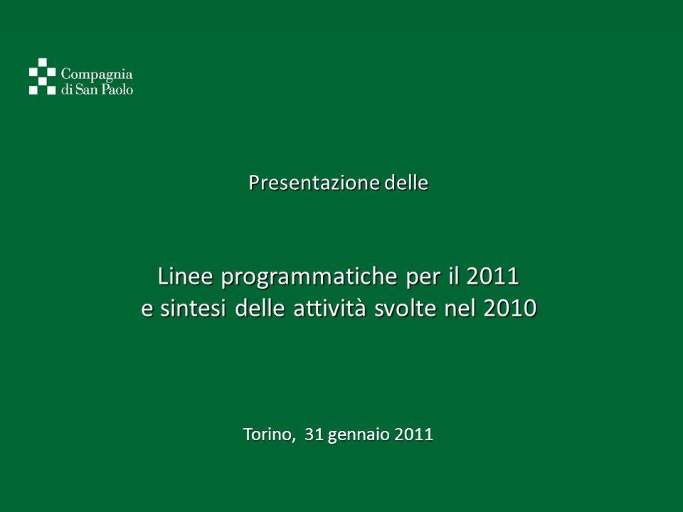 Presentazione delle Linee programmatiche per il 2011 e sintesi delle attività svolte nel 2010 Torino, 31 gennaio 2011