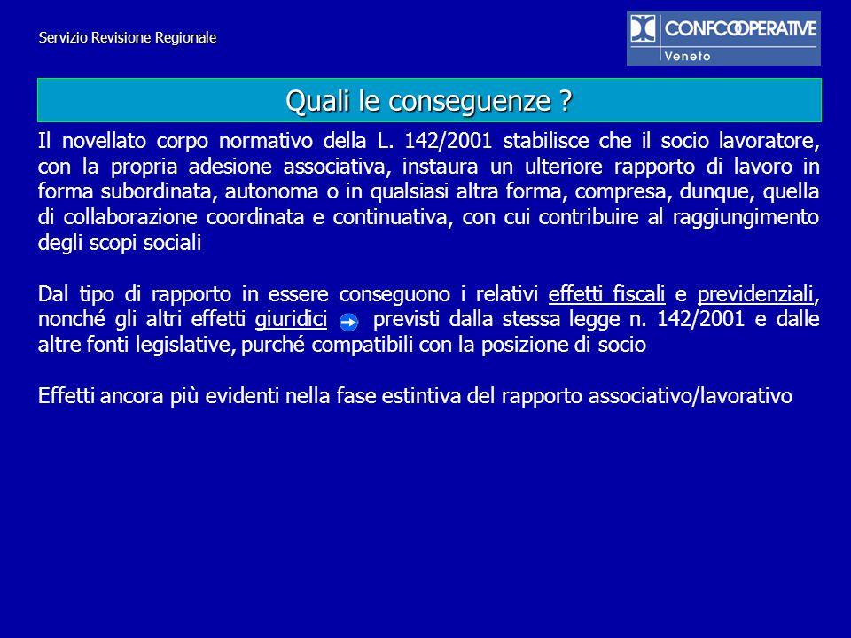 Il novellato corpo normativo della L. 142/2001 stabilisce che il socio lavoratore, con la propria adesione associativa, instaura un ulteriore rapporto