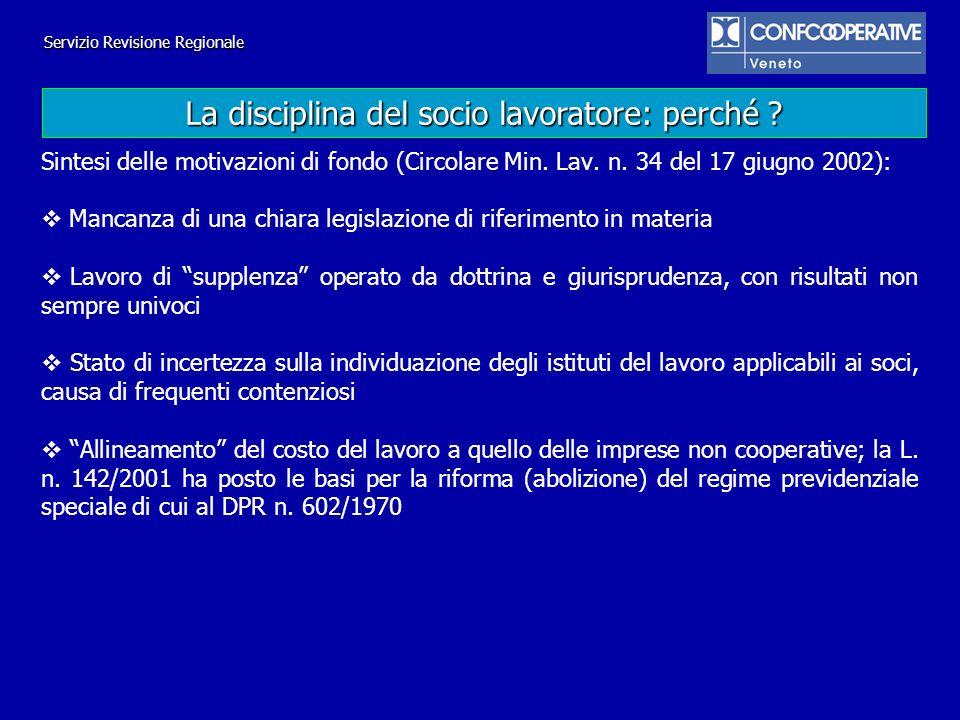 Sintesi delle motivazioni di fondo (Circolare Min. Lav. n. 34 del 17 giugno 2002): Mancanza di una chiara legislazione di riferimento in materia Lavor
