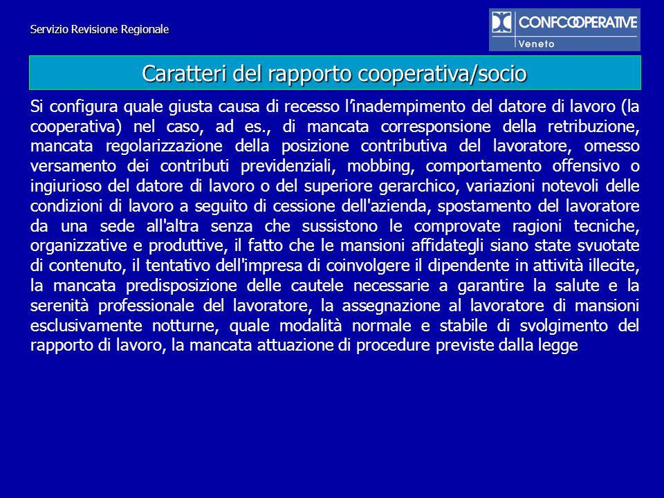 Servizio Revisione Regionale Si configura quale giusta causa di recesso linadempimento del datore di lavoro (la cooperativa) nel caso, ad es., di manc