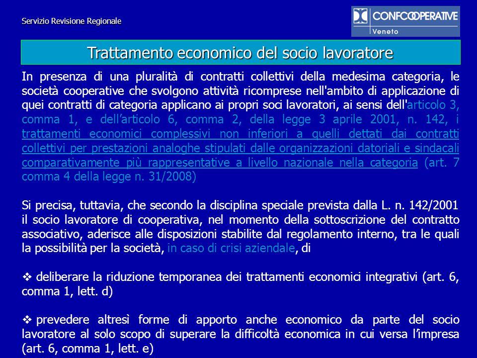 Servizio Revisione Regionale In presenza di una pluralità di contratti collettivi della medesima categoria, le società cooperative che svolgono attivi