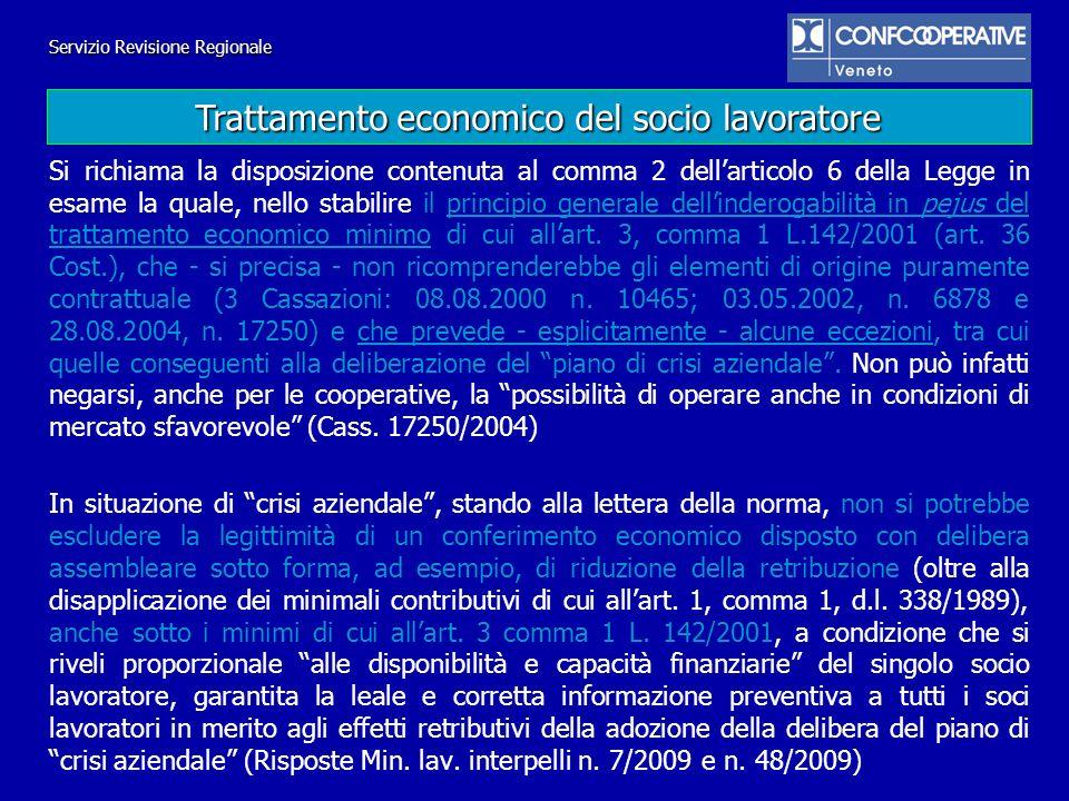 Servizio Revisione Regionale Si richiama la disposizione contenuta al comma 2 dellarticolo 6 della Legge in esame la quale, nello stabilire il princip
