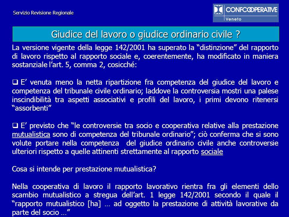 Servizio Revisione Regionale La versione vigente della legge 142/2001 ha superato la distinzione del rapporto di lavoro rispetto al rapporto sociale e