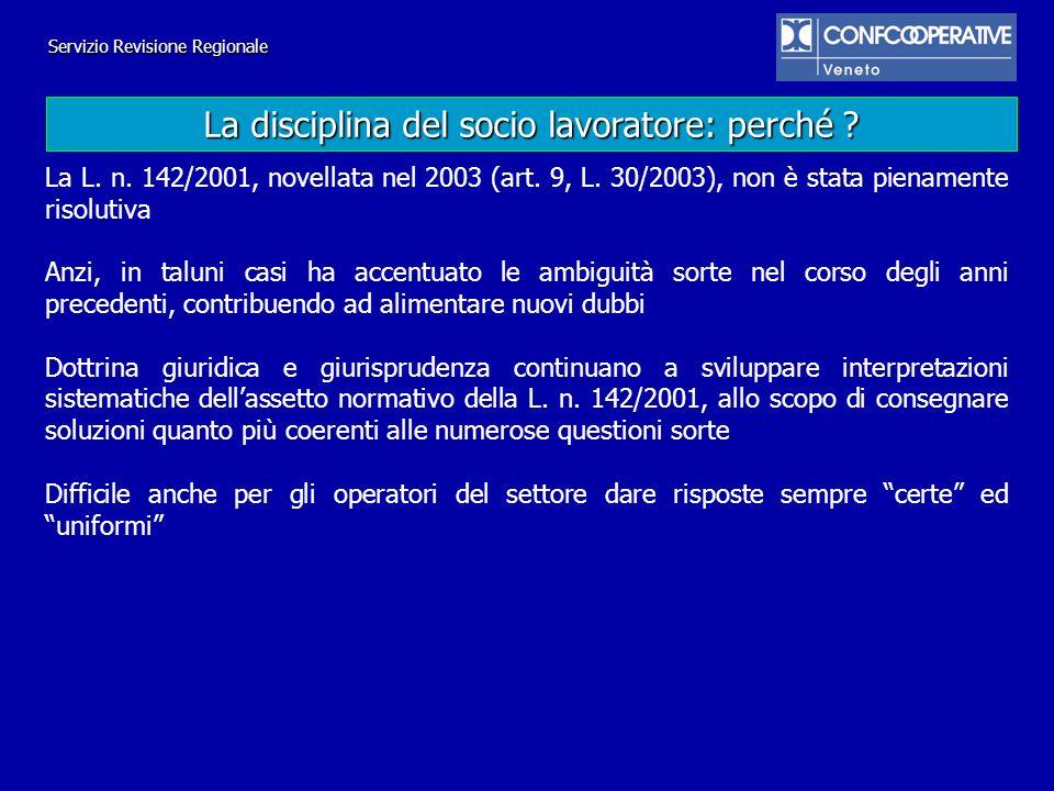 Il revisore verifica l eventuale esistenza del regolamento interno adottato dall ente cooperativo ai sensi dell articolo 6 della legge 3 aprile 2001, n.