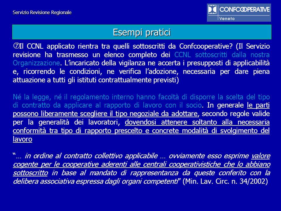 Il CCNL applicato rientra tra quelli sottoscritti da Confcooperative? (Il Servizio revisione ha trasmesso un elenco completo dei CCNL sottoscritti dal