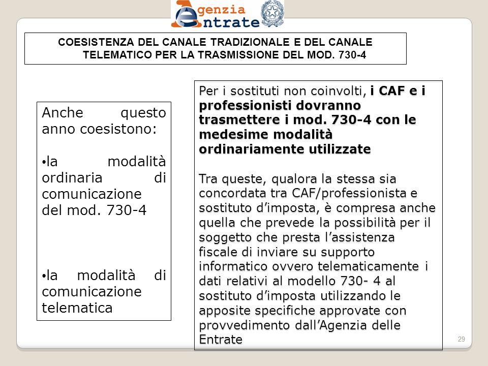 29 COESISTENZA DEL CANALE TRADIZIONALE E DEL CANALE TELEMATICO PER LA TRASMISSIONE DEL MOD.