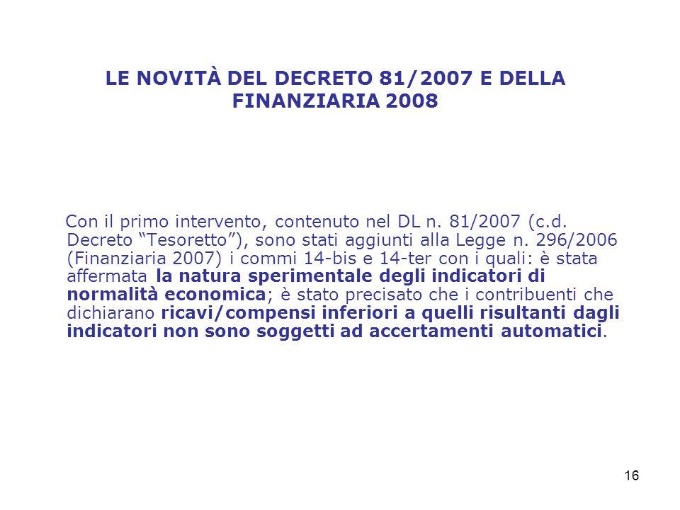 16 LE NOVITÀ DEL DECRETO 81/2007 E DELLA FINANZIARIA 2008 Con il primo intervento, contenuto nel DL n.