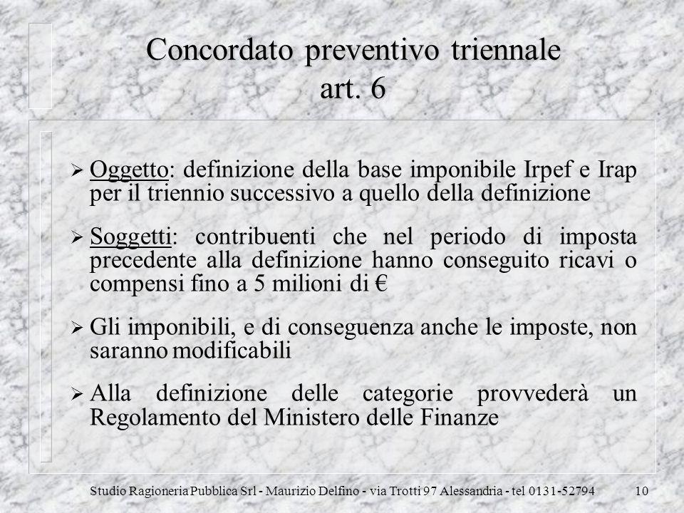 Studio Ragioneria Pubblica Srl - Maurizio Delfino - via Trotti 97 Alessandria - tel 0131-5279410 Concordato preventivo triennale art. 6 Oggetto: defin
