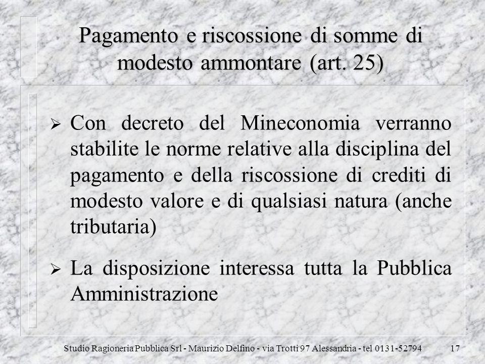 Studio Ragioneria Pubblica Srl - Maurizio Delfino - via Trotti 97 Alessandria - tel 0131-5279417 Pagamento e riscossione di somme di modesto ammontare