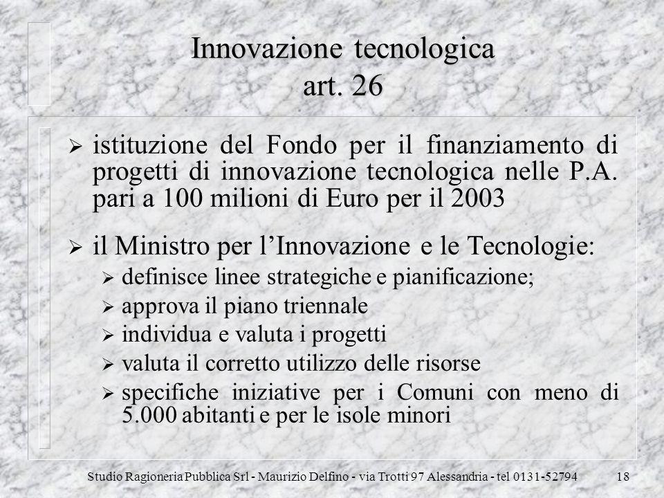 Studio Ragioneria Pubblica Srl - Maurizio Delfino - via Trotti 97 Alessandria - tel 0131-5279418 Innovazione tecnologica art. 26 istituzione del Fondo