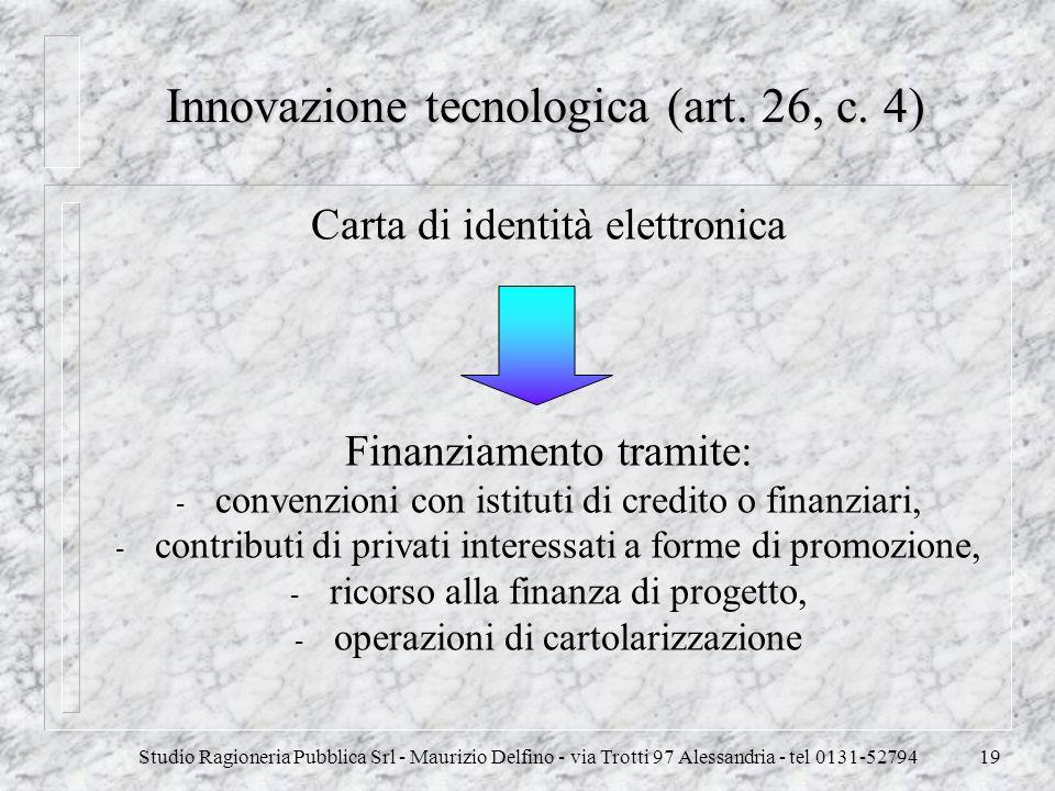 Studio Ragioneria Pubblica Srl - Maurizio Delfino - via Trotti 97 Alessandria - tel 0131-5279419 Innovazione tecnologica (art. 26, c. 4) Carta di iden