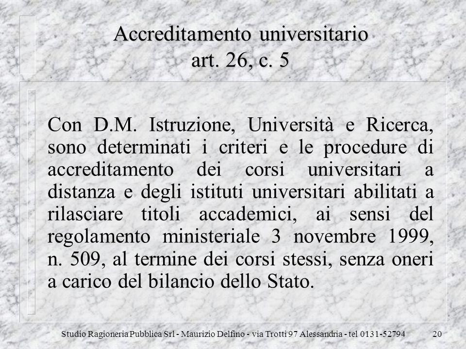 Studio Ragioneria Pubblica Srl - Maurizio Delfino - via Trotti 97 Alessandria - tel 0131-5279420 Accreditamento universitario art. 26, c. 5 Con D.M. I