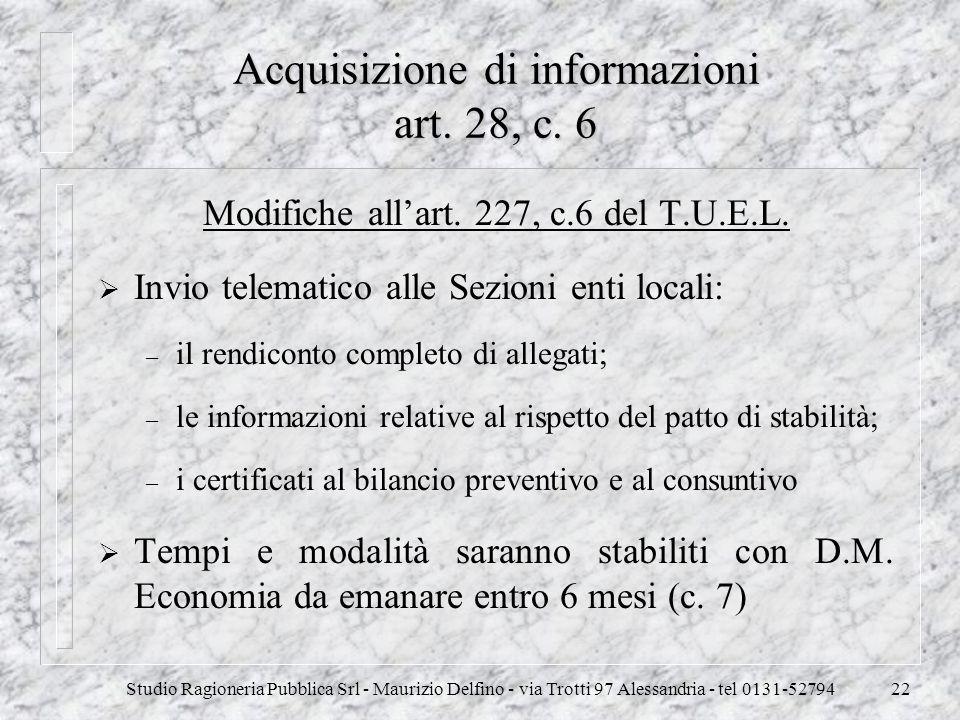Studio Ragioneria Pubblica Srl - Maurizio Delfino - via Trotti 97 Alessandria - tel 0131-5279422 Acquisizione di informazioni art. 28, c. 6 Modifiche