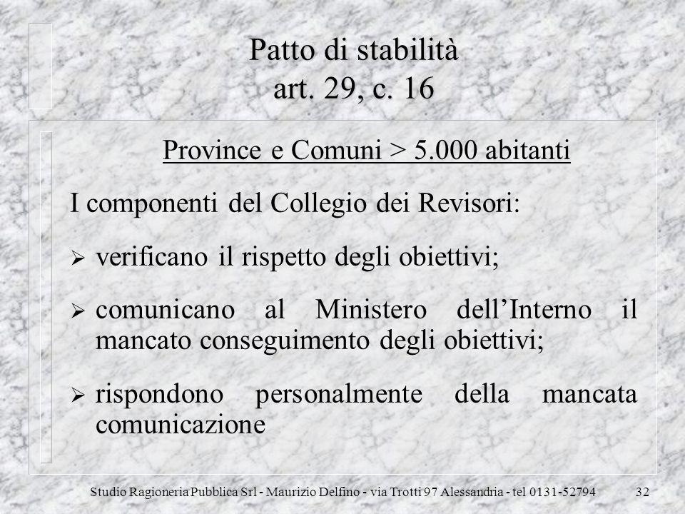 Studio Ragioneria Pubblica Srl - Maurizio Delfino - via Trotti 97 Alessandria - tel 0131-5279432 Patto di stabilità art. 29, c. 16 Province e Comuni >