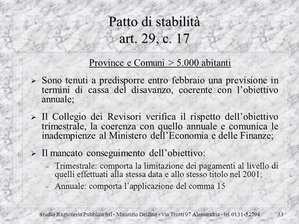 Studio Ragioneria Pubblica Srl - Maurizio Delfino - via Trotti 97 Alessandria - tel 0131-5279433 Patto di stabilità art. 29, c. 17 Province e Comuni >