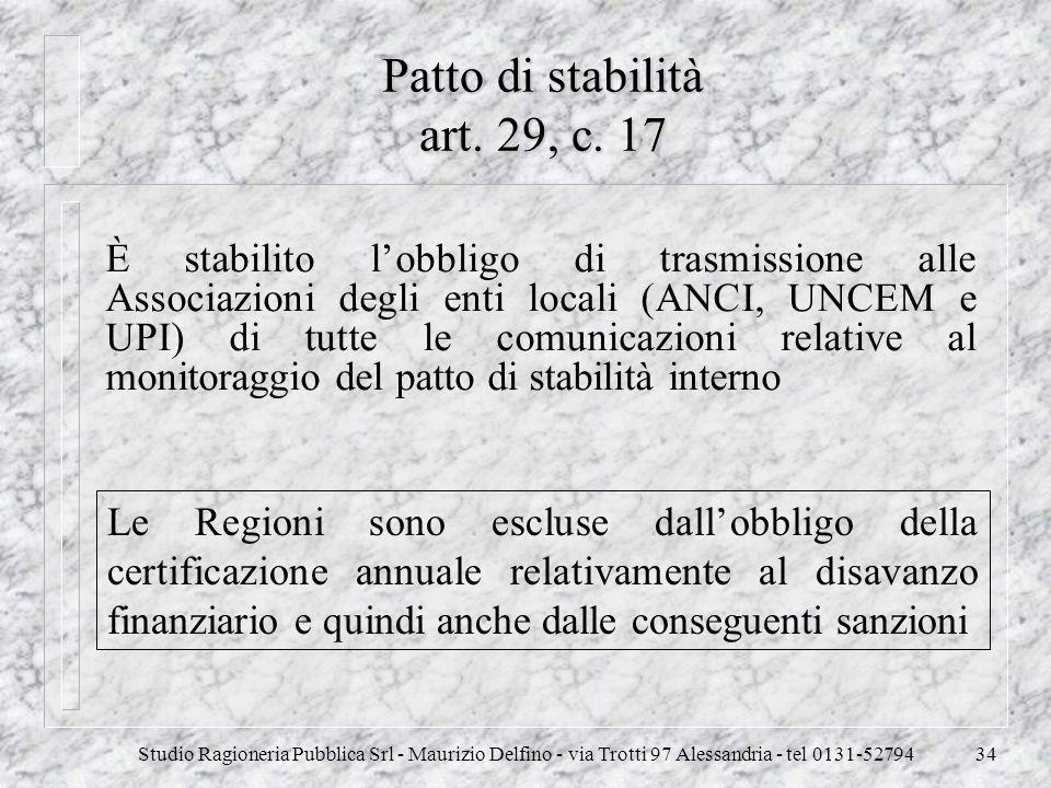 Studio Ragioneria Pubblica Srl - Maurizio Delfino - via Trotti 97 Alessandria - tel 0131-5279434 Patto di stabilità art. 29, c. 17 È stabilito lobblig