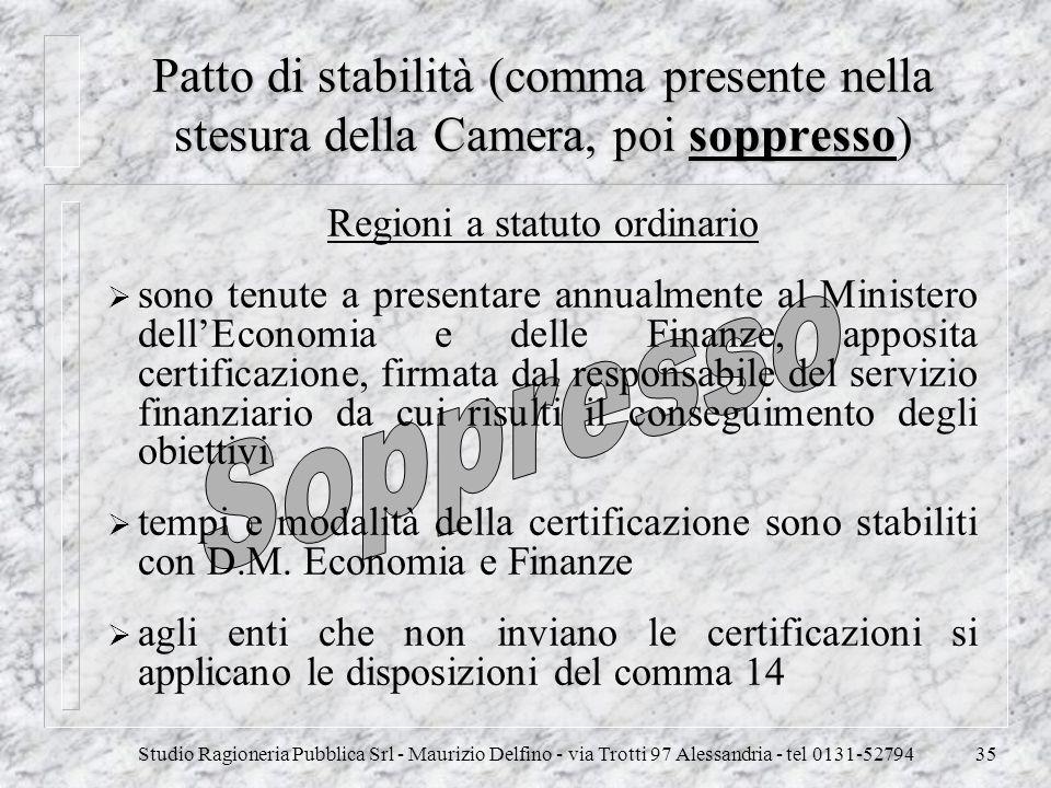 Studio Ragioneria Pubblica Srl - Maurizio Delfino - via Trotti 97 Alessandria - tel 0131-5279435 Patto di stabilità (comma presente nella stesura dell