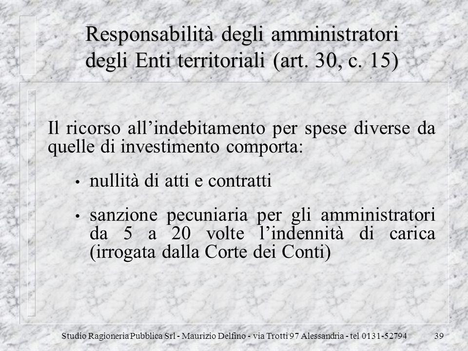 Studio Ragioneria Pubblica Srl - Maurizio Delfino - via Trotti 97 Alessandria - tel 0131-5279439 Responsabilità degli amministratori degli Enti territ