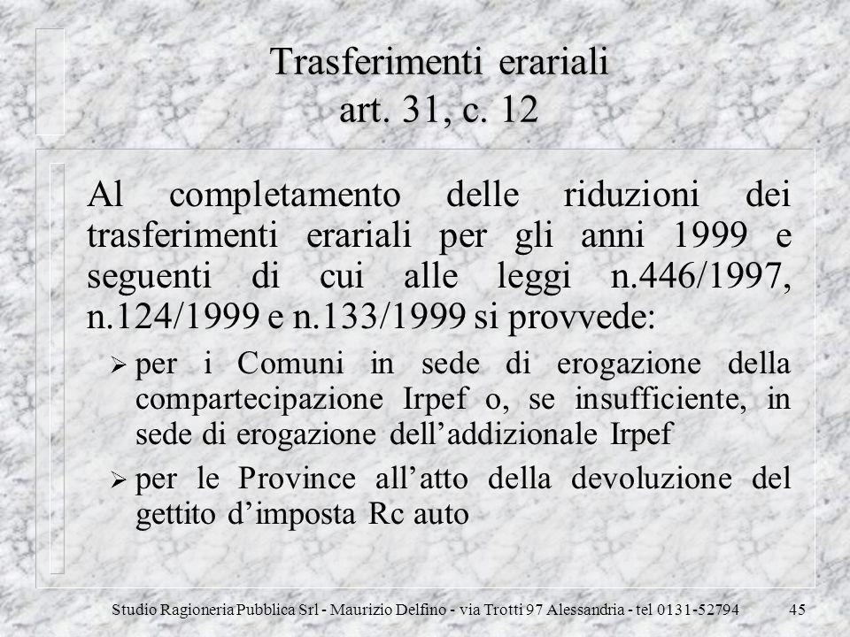 Studio Ragioneria Pubblica Srl - Maurizio Delfino - via Trotti 97 Alessandria - tel 0131-5279445 Trasferimenti erariali art. 31, c. 12 Al completament