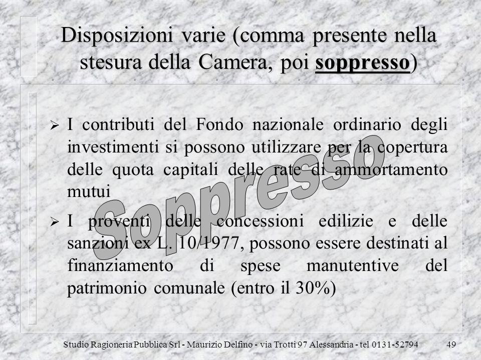 Studio Ragioneria Pubblica Srl - Maurizio Delfino - via Trotti 97 Alessandria - tel 0131-5279449 Disposizioni varie (comma presente nella stesura dell