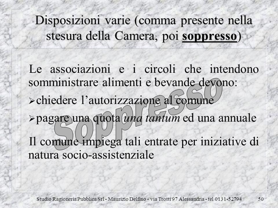 Studio Ragioneria Pubblica Srl - Maurizio Delfino - via Trotti 97 Alessandria - tel 0131-5279450 Disposizioni varie (comma presente nella stesura dell