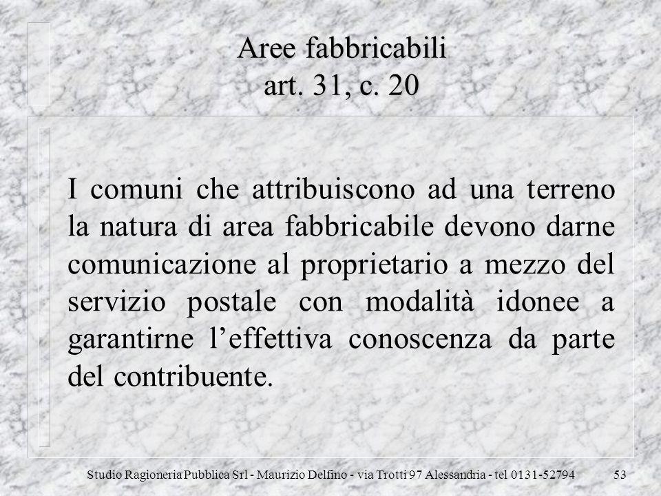 Studio Ragioneria Pubblica Srl - Maurizio Delfino - via Trotti 97 Alessandria - tel 0131-5279453 Aree fabbricabili art. 31, c. 20 I comuni che attribu