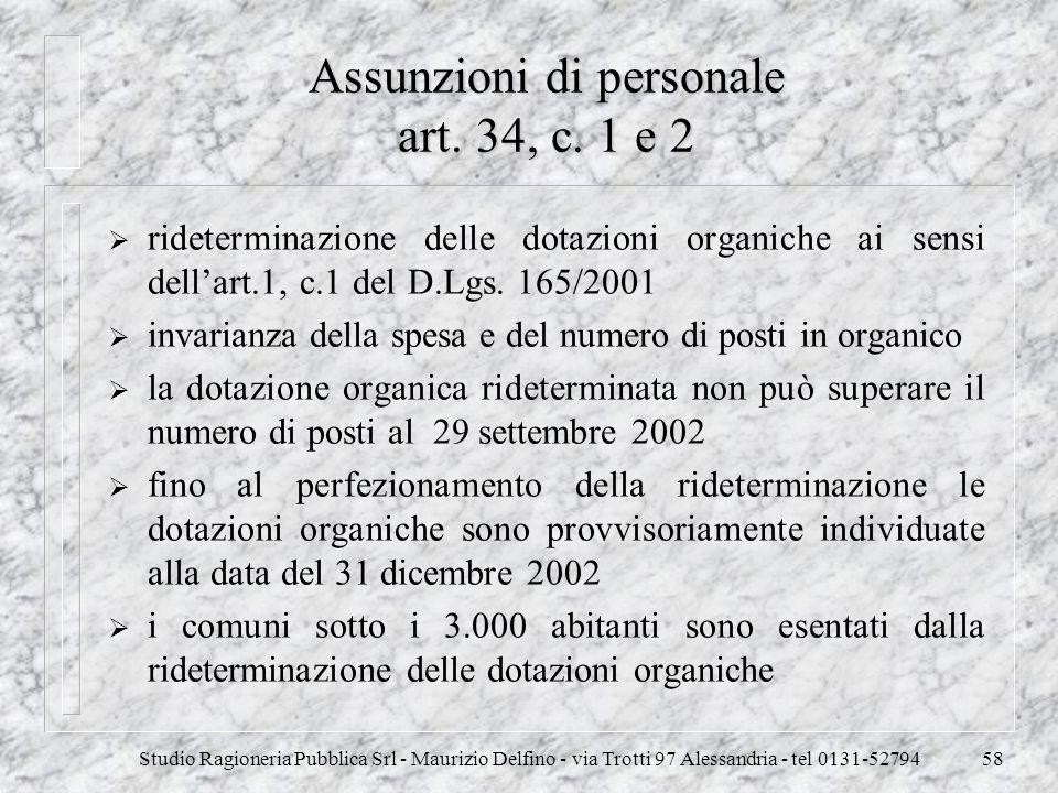 Studio Ragioneria Pubblica Srl - Maurizio Delfino - via Trotti 97 Alessandria - tel 0131-5279458 Assunzioni di personale art. 34, c. 1 e 2 ridetermina