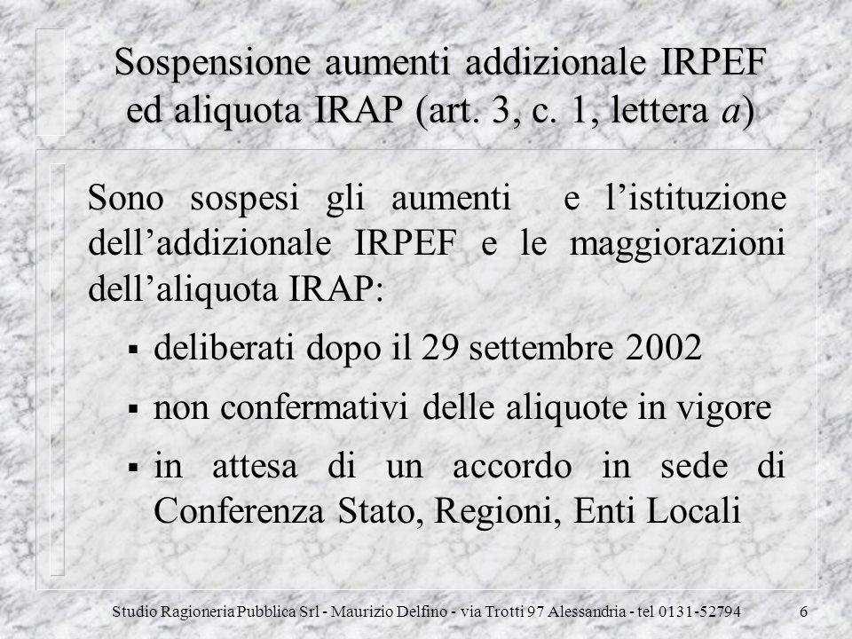 Studio Ragioneria Pubblica Srl - Maurizio Delfino - via Trotti 97 Alessandria - tel 0131-527946 Sospensione aumenti addizionale IRPEF ed aliquota IRAP