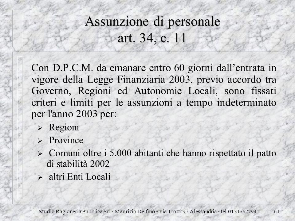 Studio Ragioneria Pubblica Srl - Maurizio Delfino - via Trotti 97 Alessandria - tel 0131-5279461 Assunzione di personale art. 34, c. 11 Con D.P.C.M. d
